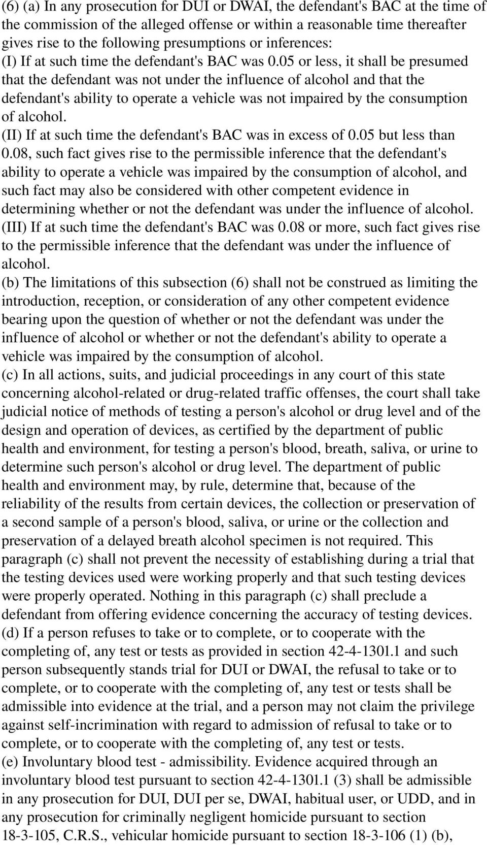05 or less, it shall be presumed that the defendant was not under the influence of alcohol and that the defendant's ability to operate a vehicle was not impaired by the consumption of alcohol.