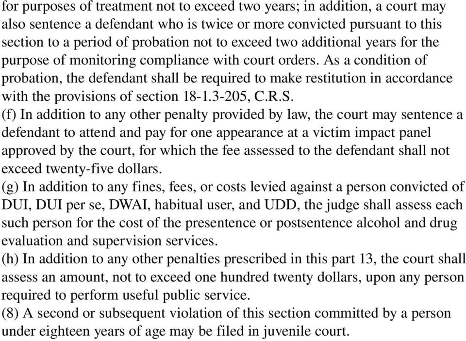 As a condition of probation, the defendant shall be required to make restitution in accordance with the provisions of section 18 1.3 205, C.R.S.