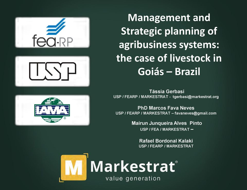 org PhD Marcos Fava Neves USP / FEARP / MARKESTRAT favaneves@gmail.