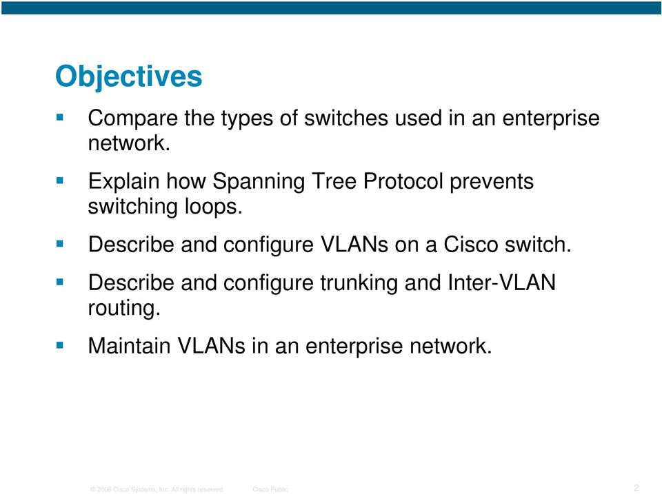 Describe and configure VLANs on a Cisco switch.