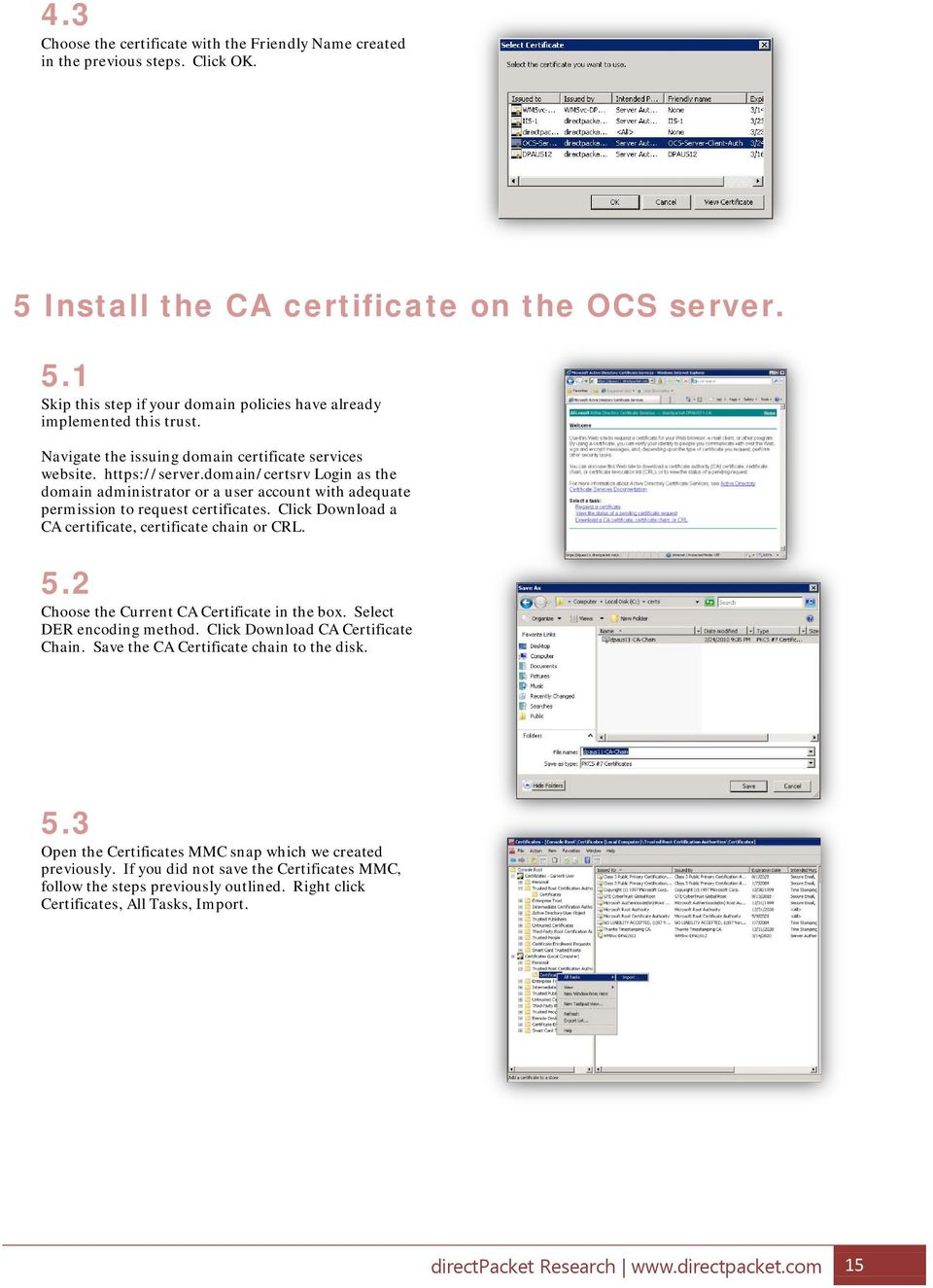 Click Download a CA certificate, certificate chain or CRL. 5.2 Choose the Current CA Certificate in the box. Select DER encoding method. Click Download CA Certificate Chain.