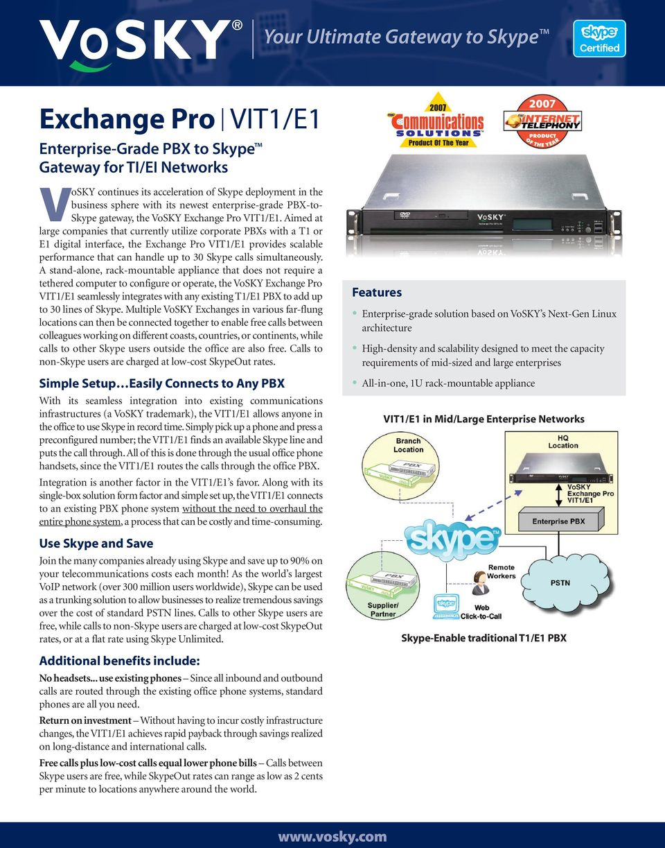 A stand-alone, rack-mountable appliance that does not require a tethered computer to configure or operate, the VoSKY Exchange Pro VIT1/E1 seamlessly integrates with any existing T1/E1 PBX to add up