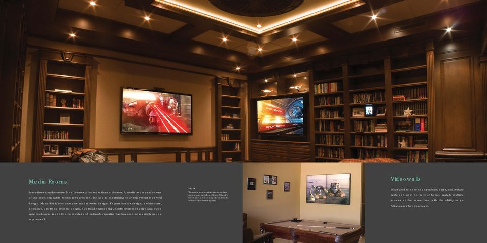In addition computer and network expertise has become increasingly necessary as well. ABOVE This media room doubles as an entertainment retreat as well as a library.