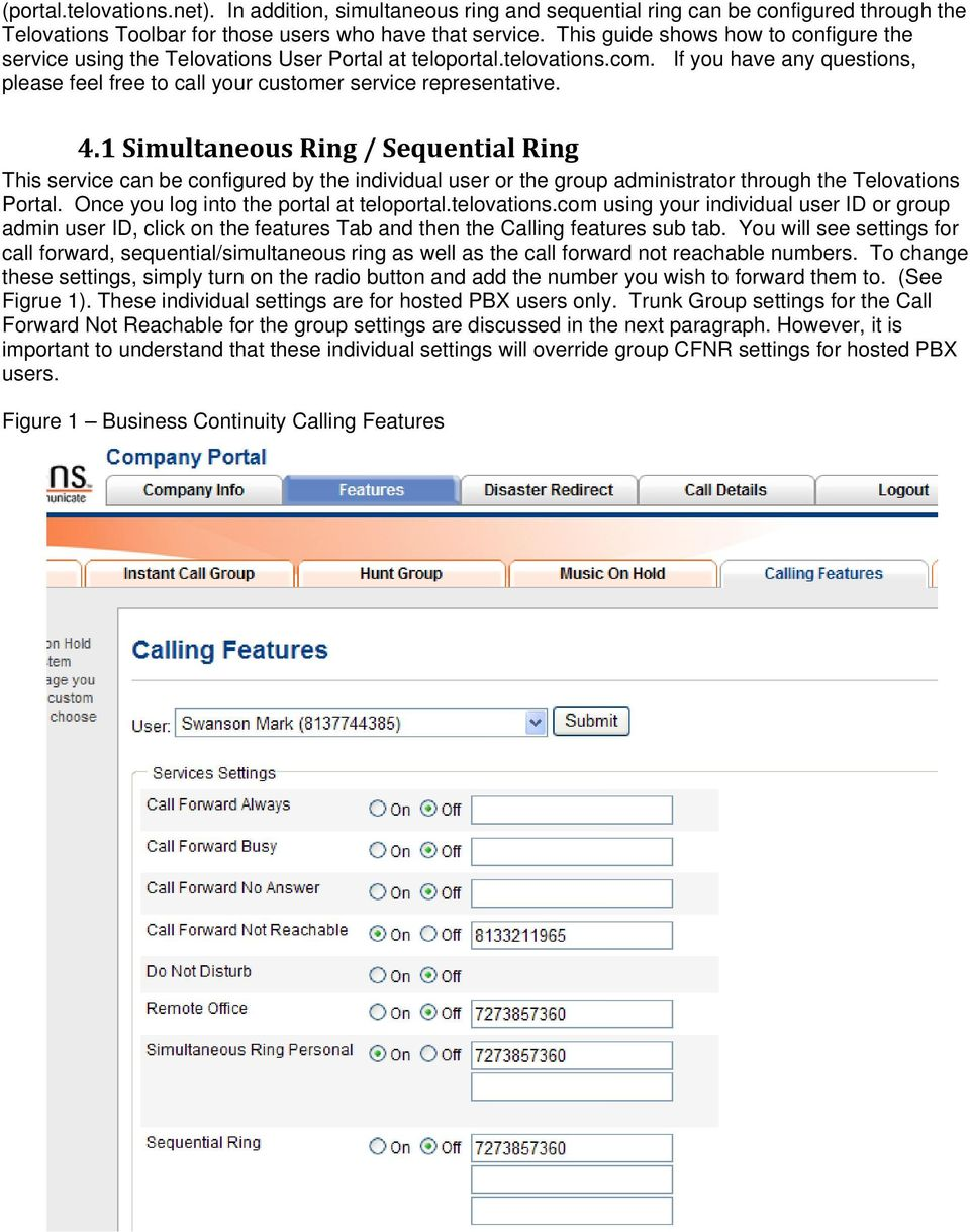 4.1 Simultaneous Ring / Sequential Ring This service can be configured by the individual user or the group administrator through the Telovations Portal. Once you log into the portal at teloportal.