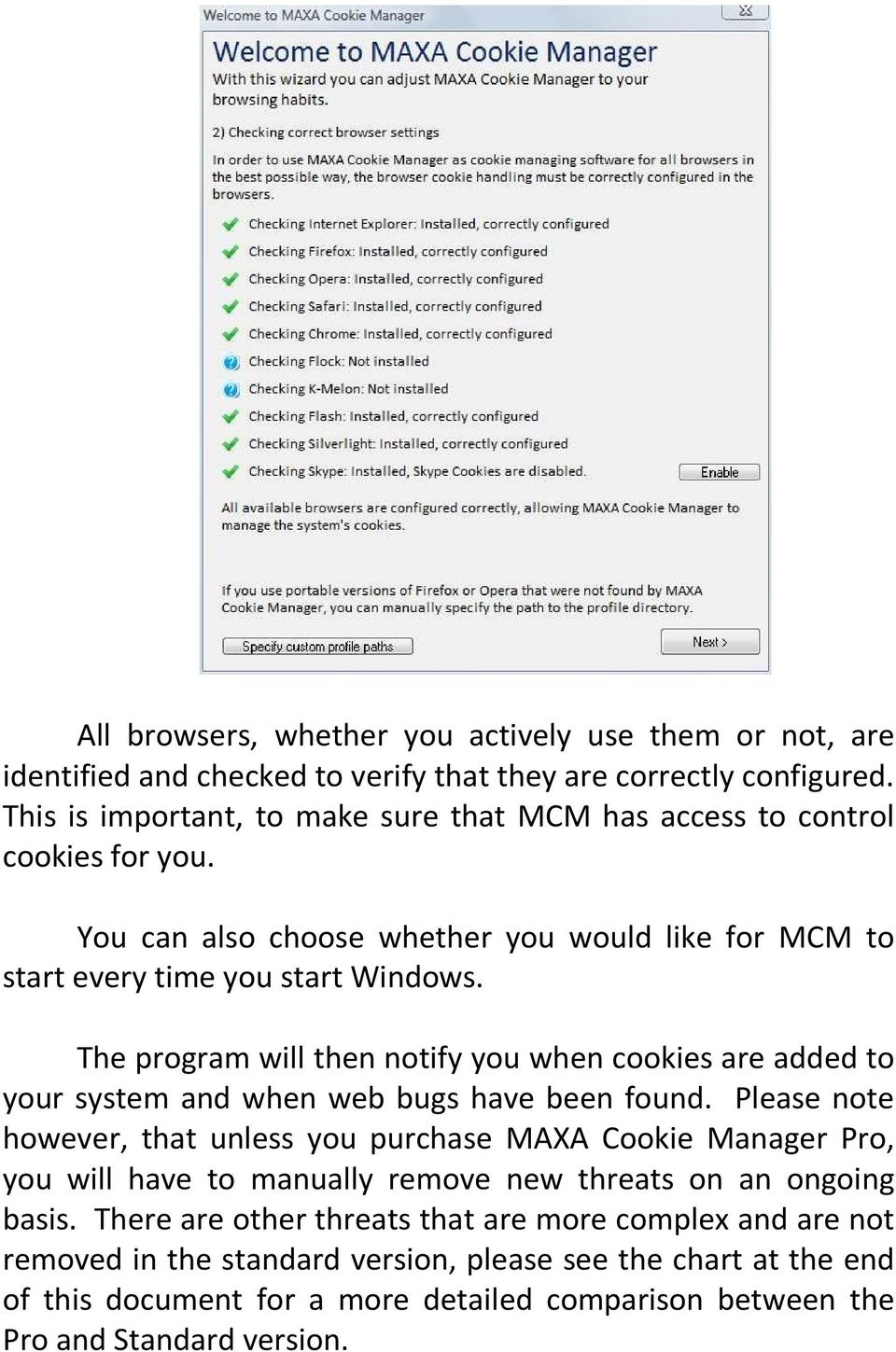 The program will then notify you when cookies are added to your system and when web bugs have been found.