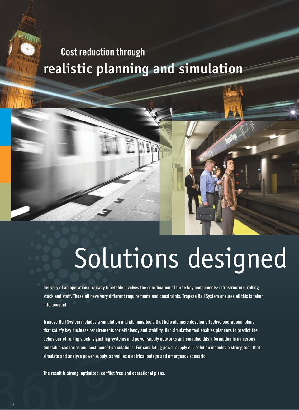 Trapeze Rail System includes a simulation and planning tools that help planners develop effective operational plans that satisfy key business requirements for efficiency and stability.