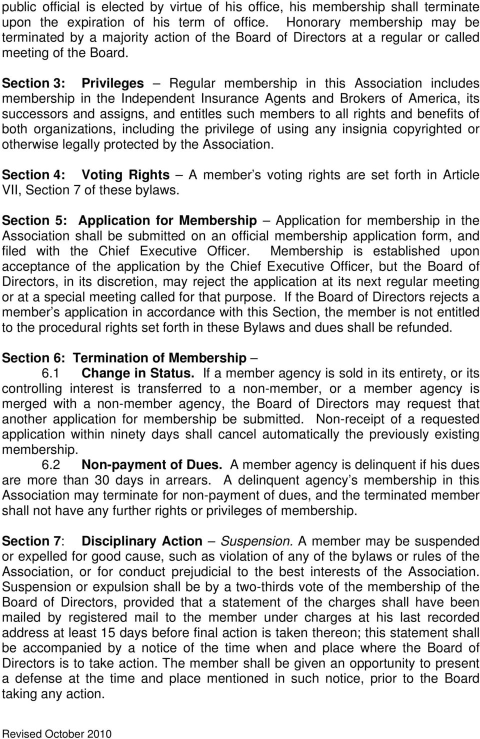 Section 3: Privileges Regular membership in this Association includes membership in the Independent Insurance Agents and Brokers of America, its successors and assigns, and entitles such members to