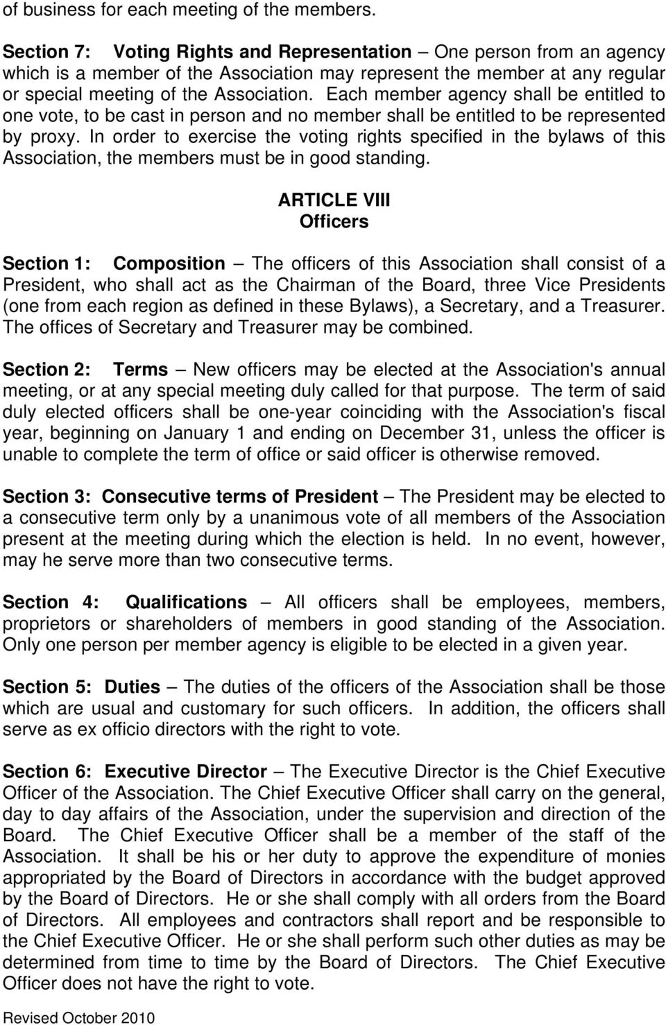 Each member agency shall be entitled to one vote, to be cast in person and no member shall be entitled to be represented by proxy.