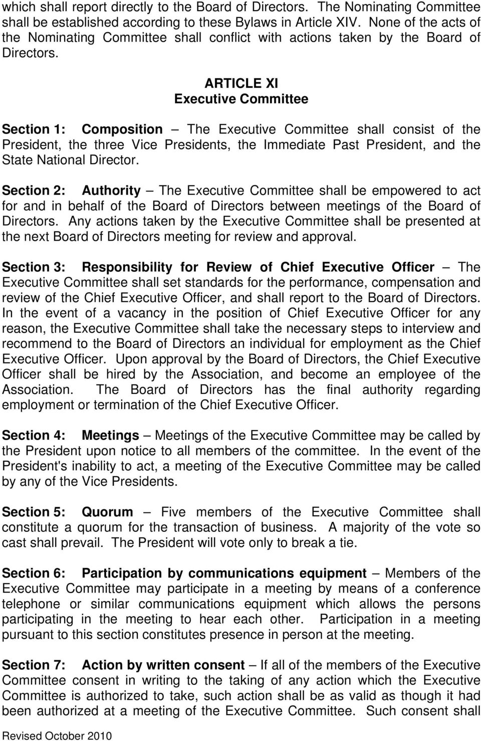 ARTICLE XI Executive Committee Section 1: Composition The Executive Committee shall consist of the President, the three Vice Presidents, the Immediate Past President, and the State National Director.