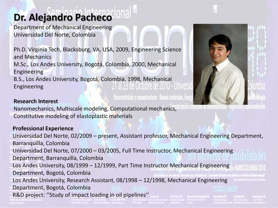 ., Los Andes University, Bogotá, Colombia, 2000, Mechanical Engineering B.S.