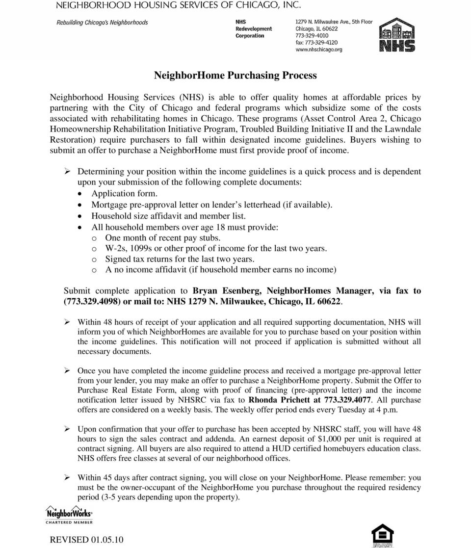 These programs (Asset Control Area 2, Chicago Homeownership Rehabilitation Initiative Program, Troubled Building Initiative II and the Lawndale Restoration) require purchasers to fall within