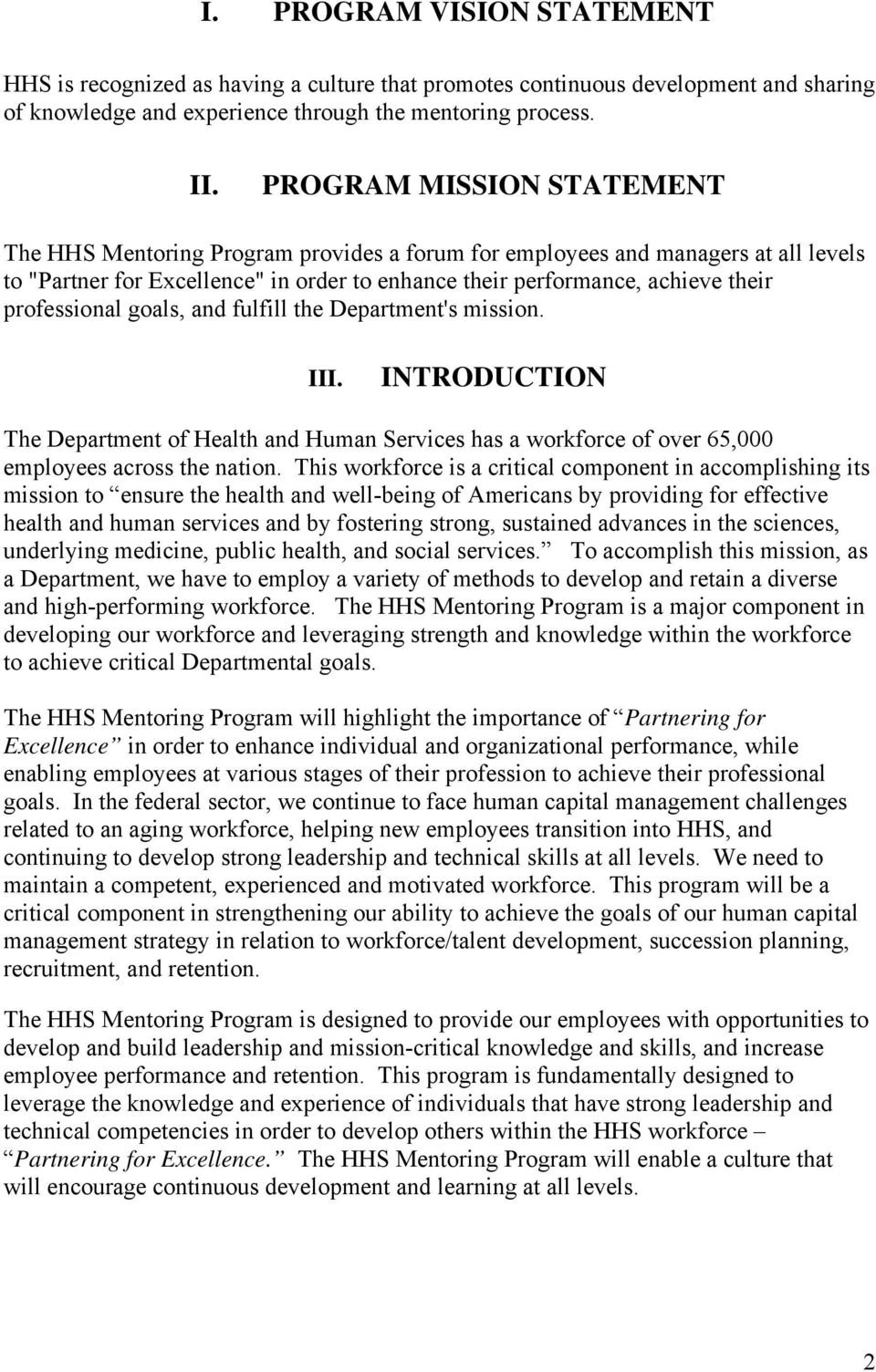 professional goals, and fulfill the Department's mission. III. INTRODUCTION The Department of Health and Human Services has a workforce of over 65,000 employees across the nation.
