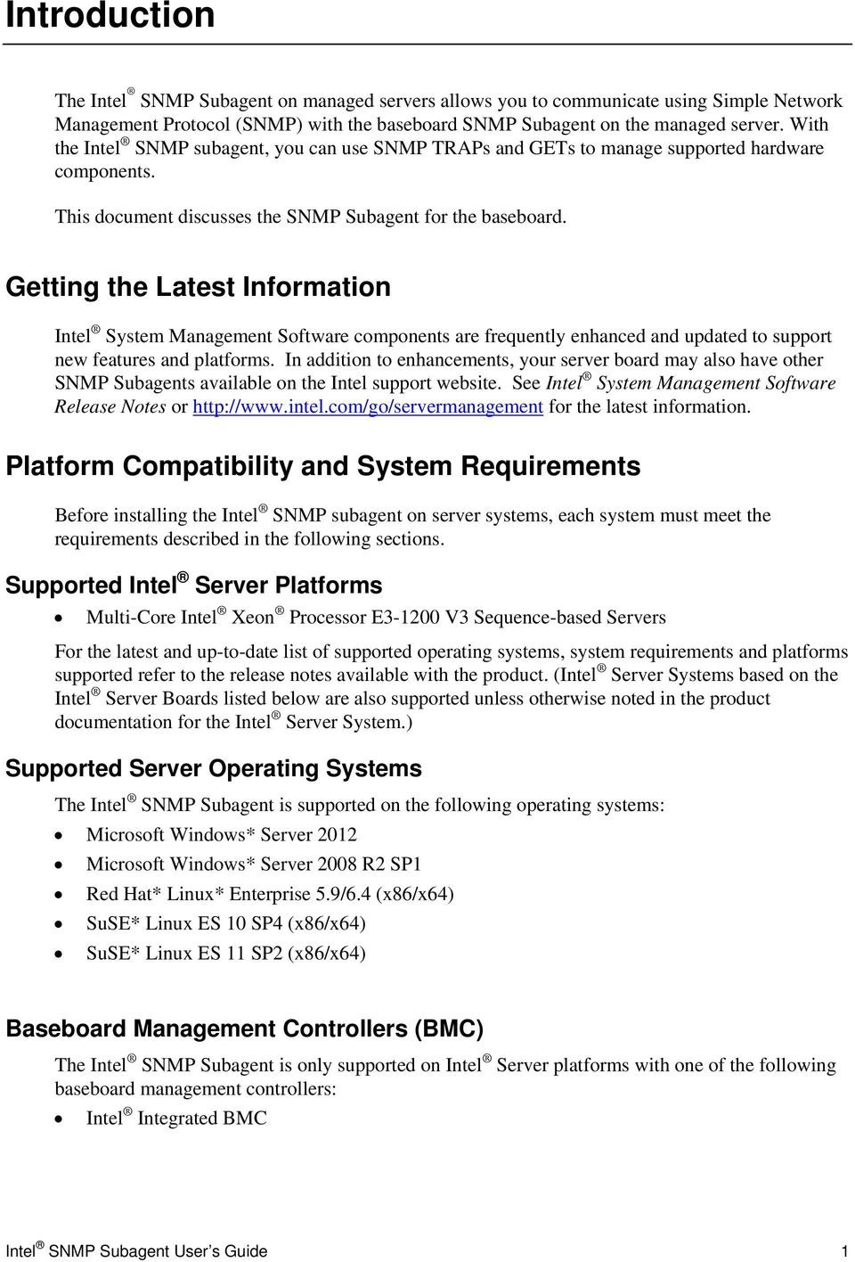 Getting the Latest Information Intel System Management Software components are frequently enhanced and updated to support new features and platforms.