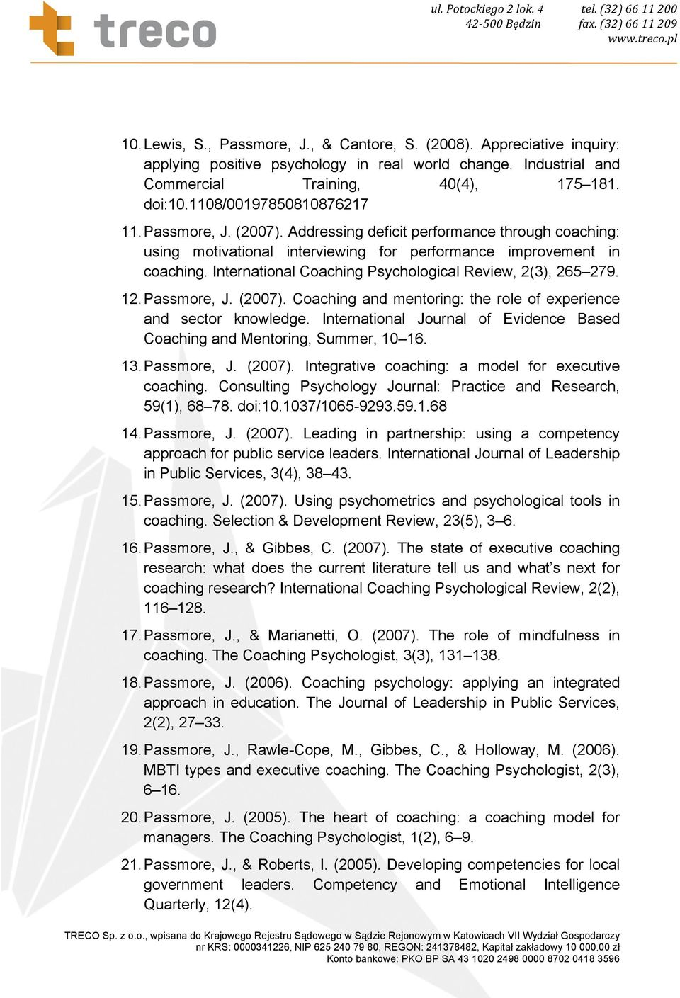International Coaching Psychological Review, 2(3), 265 279. 12. Passmore, J. (2007). Coaching and mentoring: the role of experience and sector knowledge.