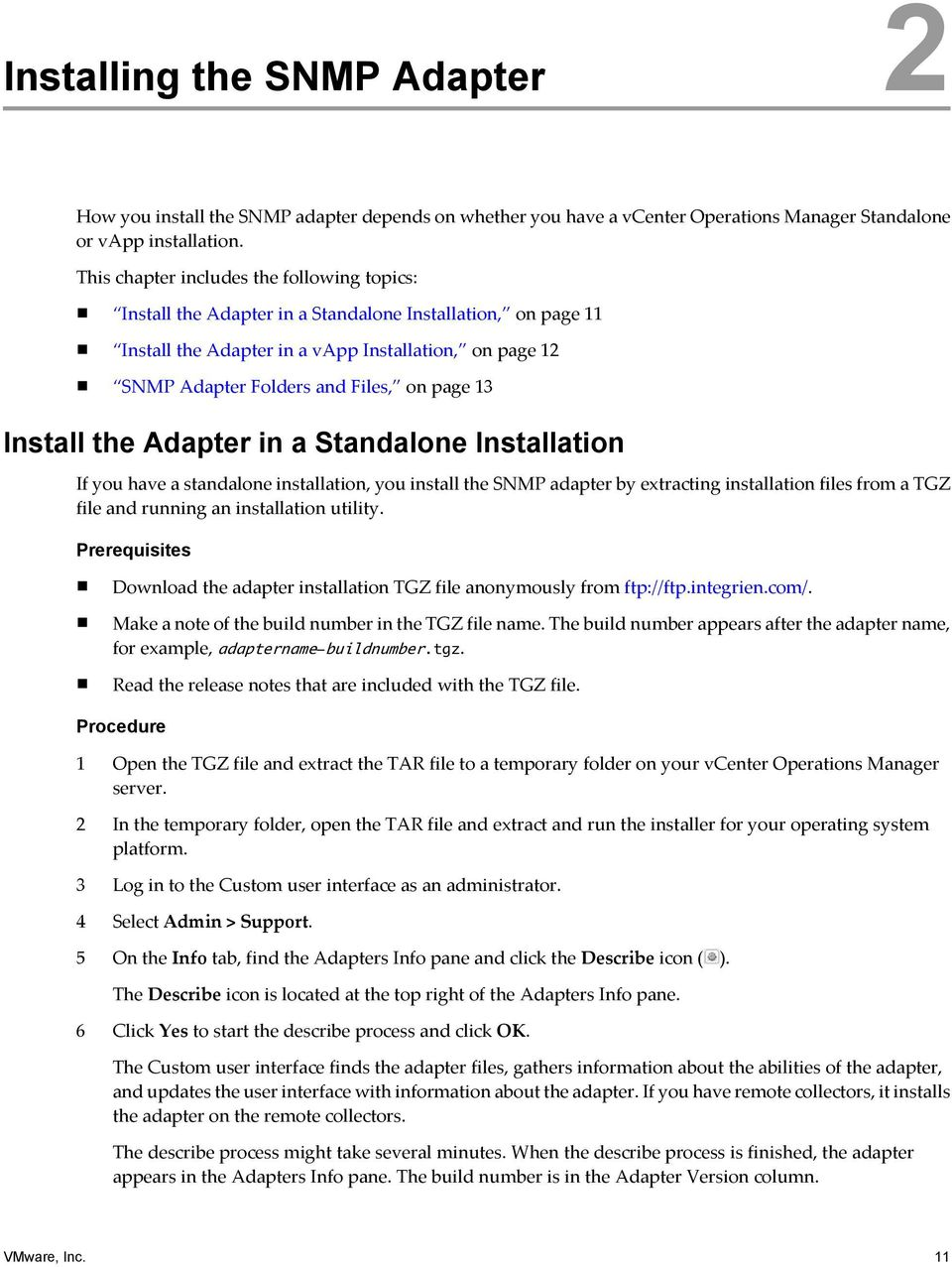13 Install the Adapter in a Standalone Installation If you have a standalone installation, you install the SNMP adapter by extracting installation files from a TGZ file and running an installation