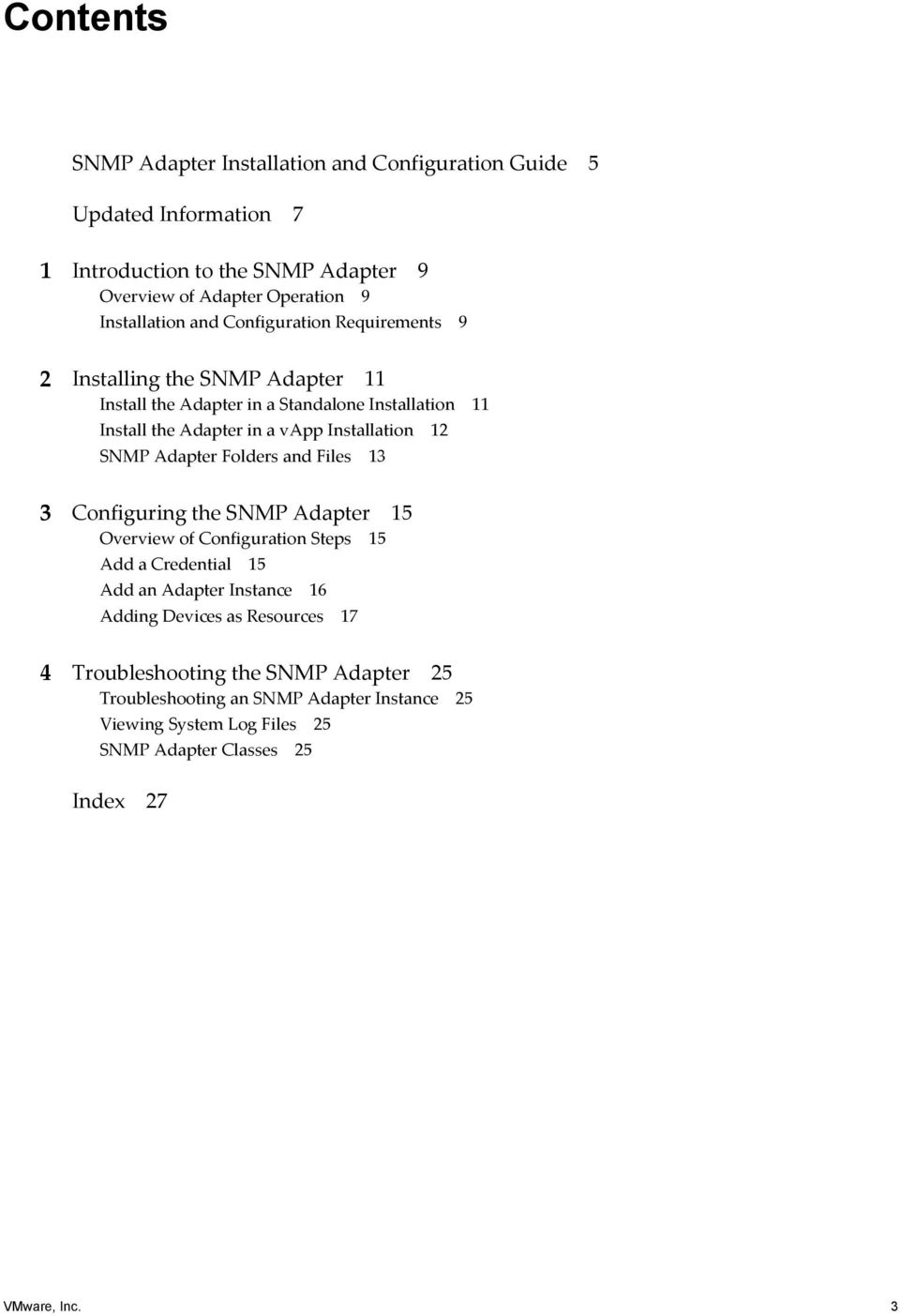 SNMP Adapter Folders and Files 13 3 Configuring the SNMP Adapter 15 Overview of Configuration Steps 15 Add a Credential 15 Add an Adapter Instance 16 Adding Devices