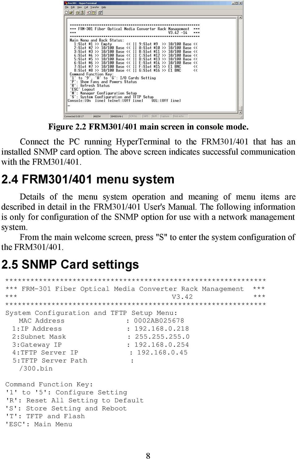 4 FRM301/401 menu system Details of the menu system operation and meaning of menu items are described in detail in the FRM301/401 User's Manual.