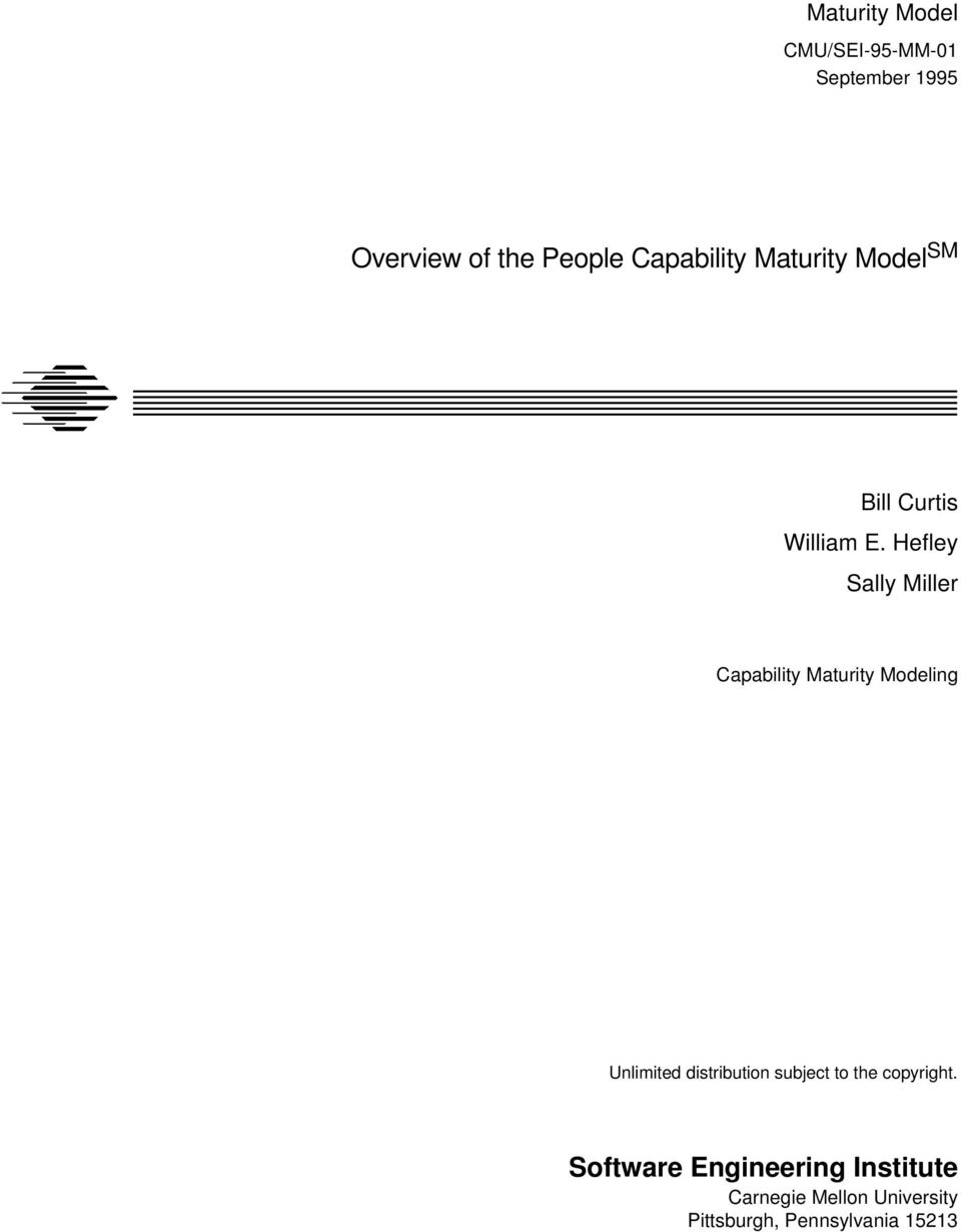 Hefley Sally Miller Capability Maturity Modeling Unlimited distribution