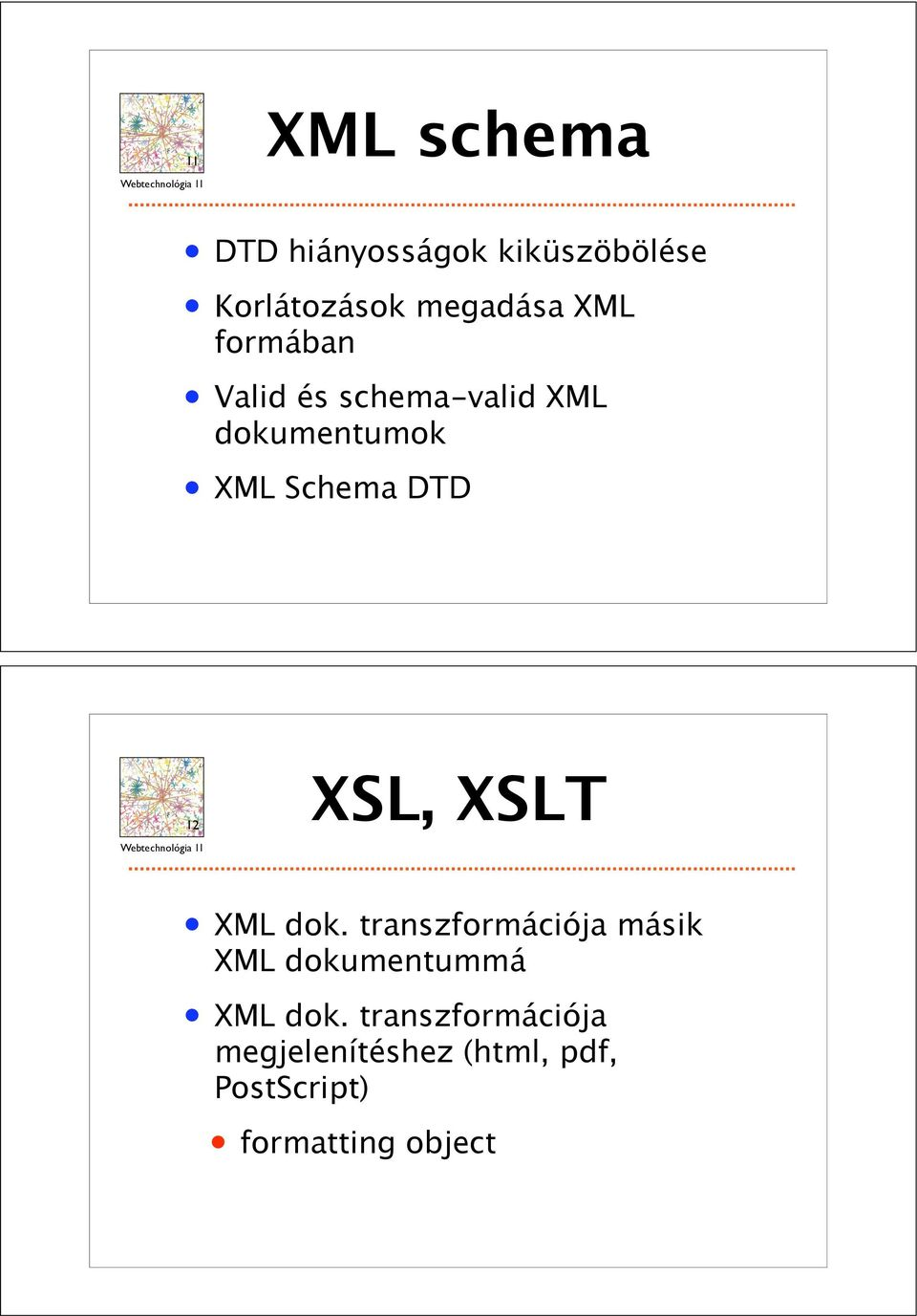 INTERNET,mapped on the opposite page, is a scalefree network in that 12 XSL, XSLT XML dok.