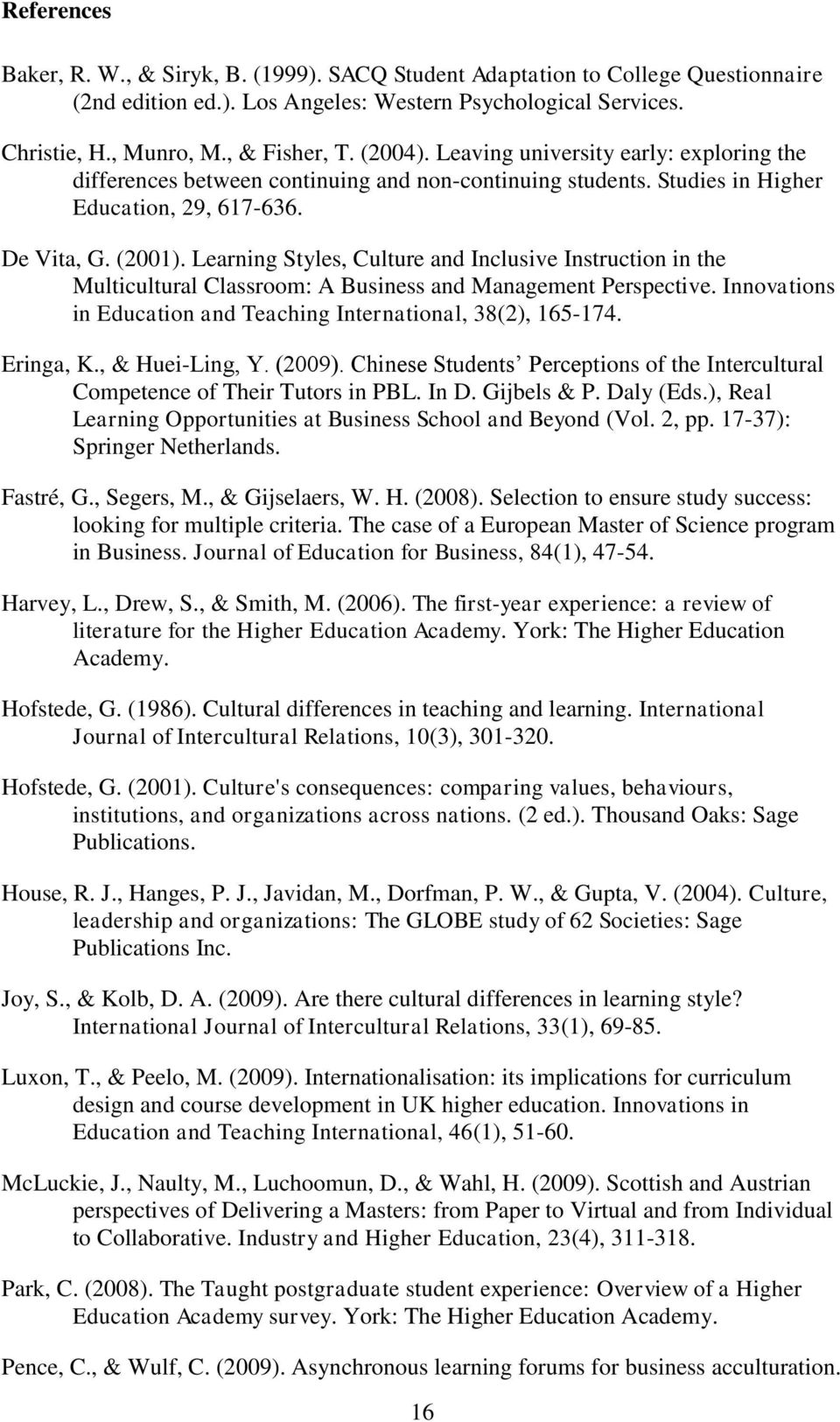 Learning Styles, Culture and Inclusive Instruction in the Multicultural Classroom: A Business and Management Perspective. Innovations in Education and Teaching International, 38(2), 165-174.
