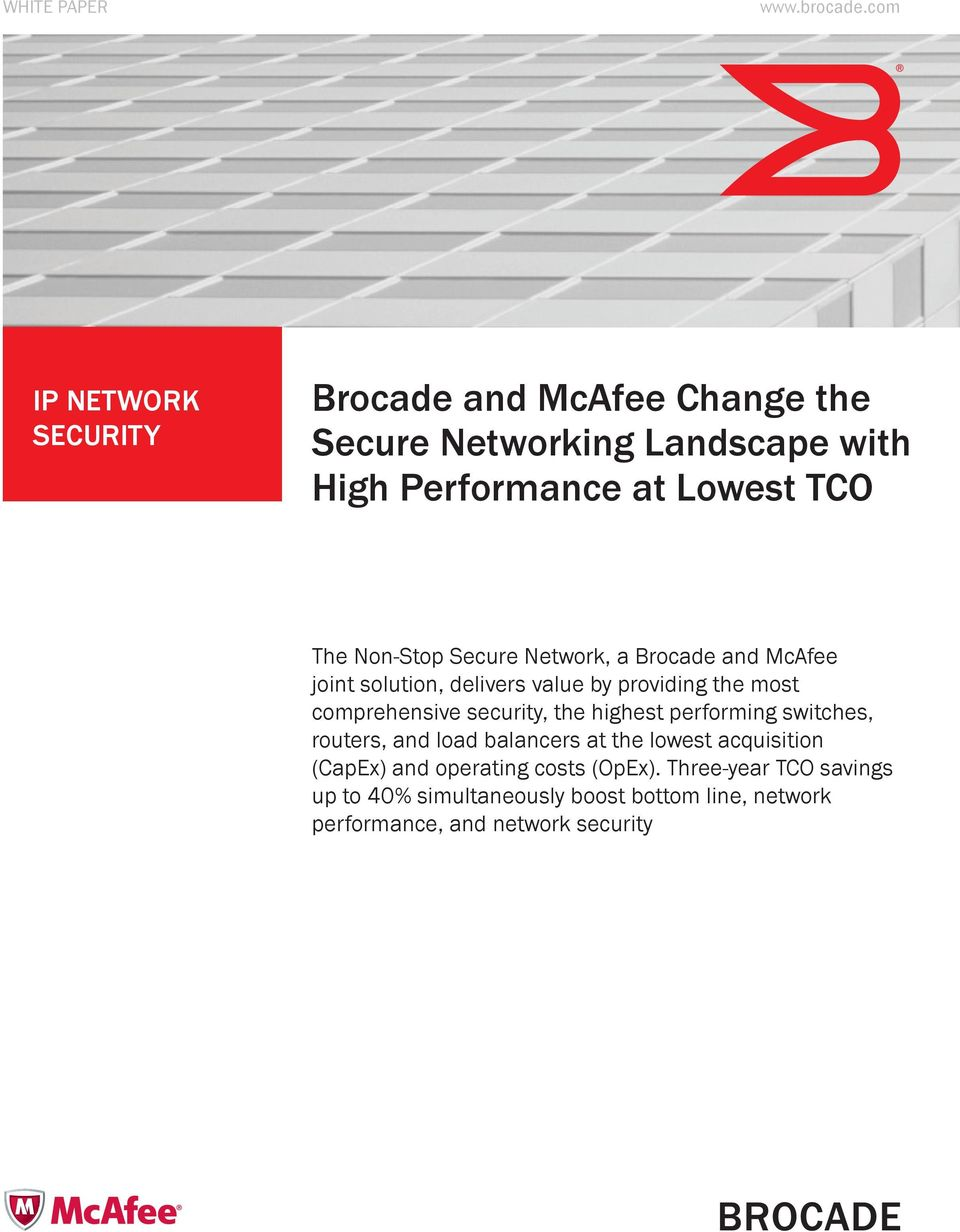 Non-Stop Secure Network, a Brocade and McAfee joint solution, delivers value by providing the most comprehensive security,