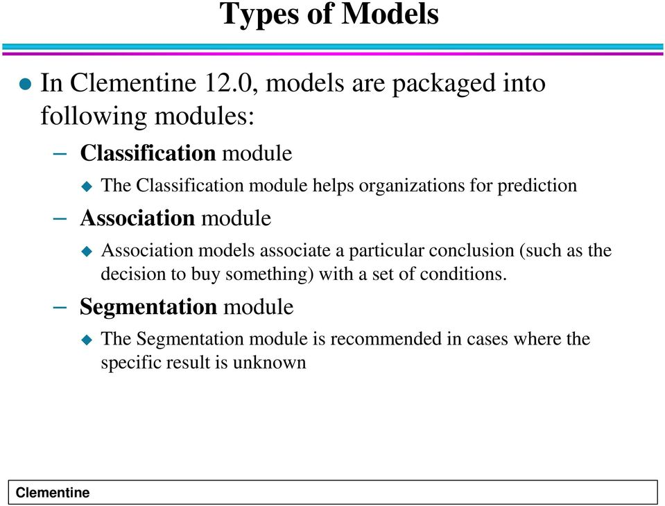 helps organizations for prediction Association module Association models associate a particular