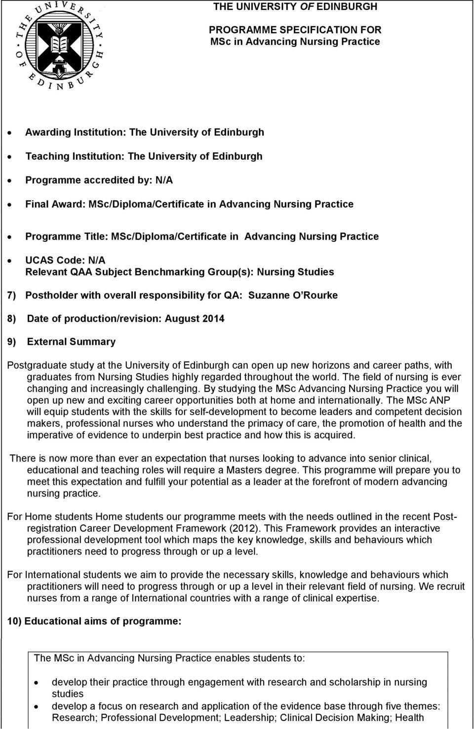 Benchmarking Group(s): Nursing Studies 7) Postholder with overall responsibility for QA: Suzanne O Rourke 8) Date of production/revision: August 2014 9) External Summary Postgraduate study at the