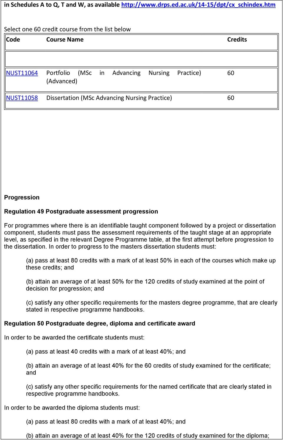 Practice) 60 Progression Regulation 49 Postgraduate assessment progression For programmes where there is an identifiable taught component followed by a project or dissertation component, students
