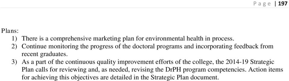 3) As a part of the continuous quality improvement efforts of the college, the 2014-19 Strategic Plan calls for