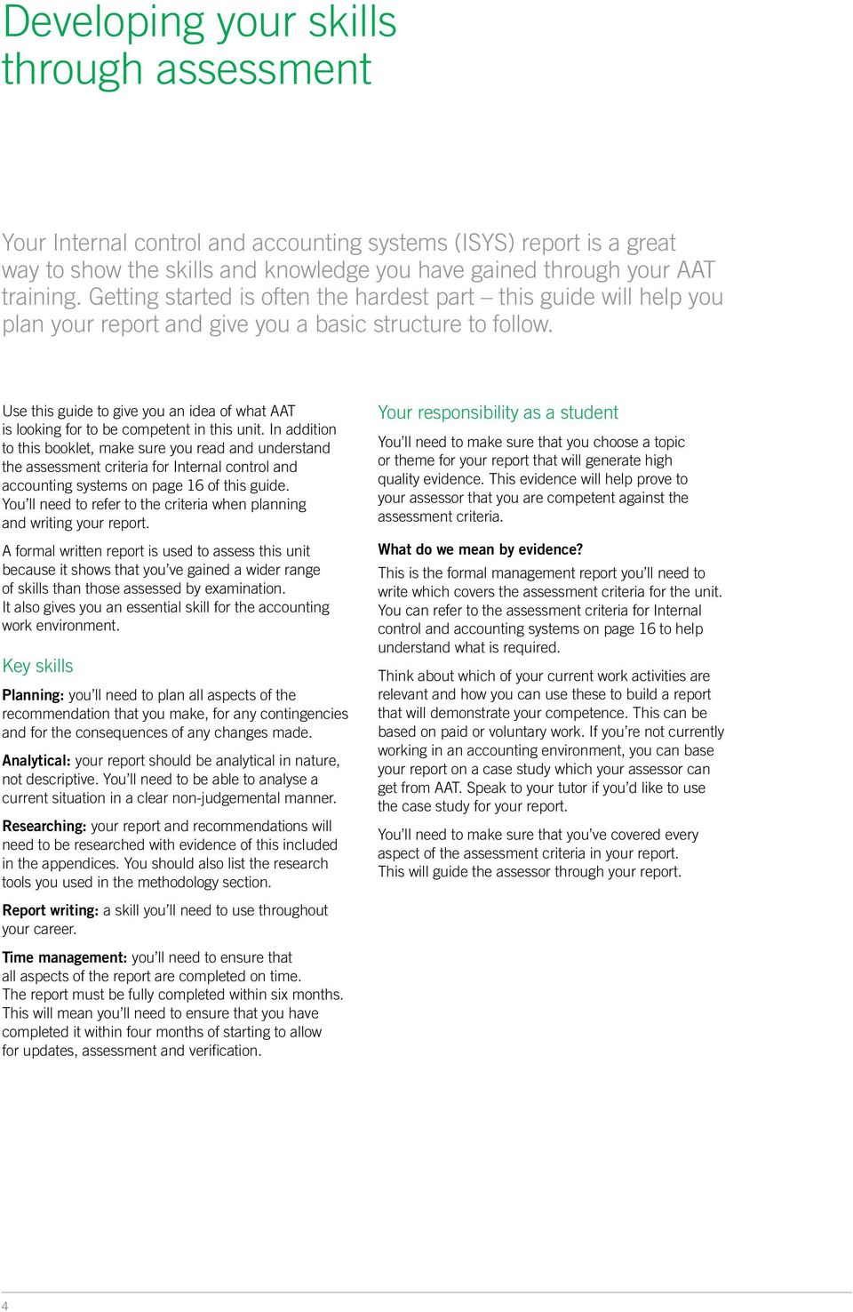 Use this guide to give you an idea of what AAT is looking for to be competent in this unit.