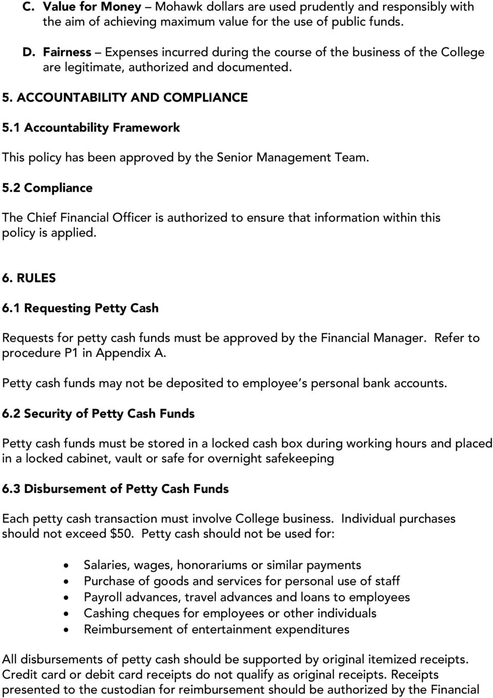 1 Accountability Framework This policy has been approved by the Senior Management Team. 5.