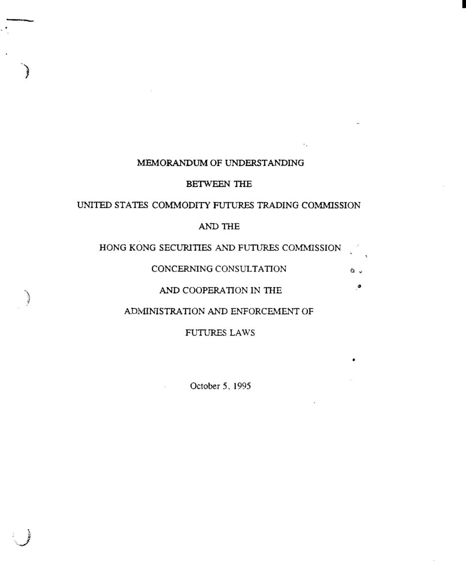 SECURITIES M'D FUTURES COMMISSION \ i CONCERNING CONSULTATION AND