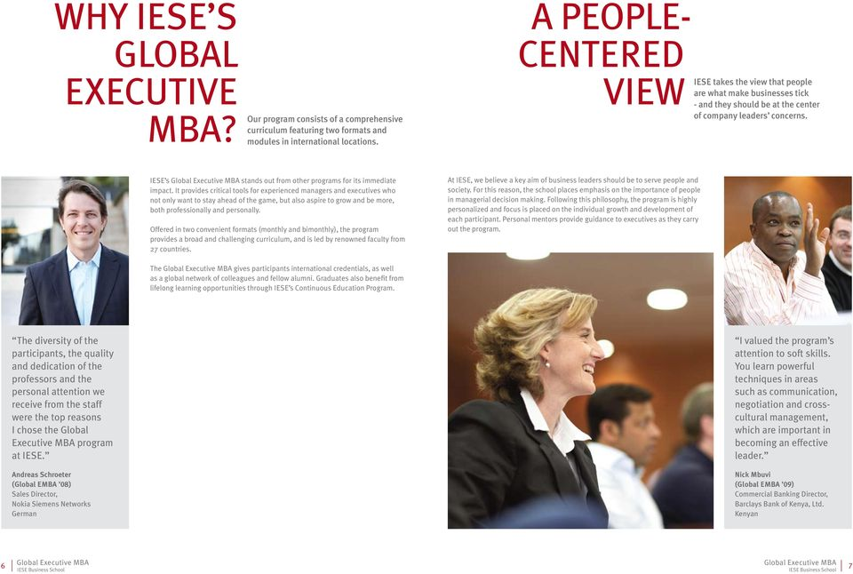 IESE s stands out from other programs for its immediate impact.
