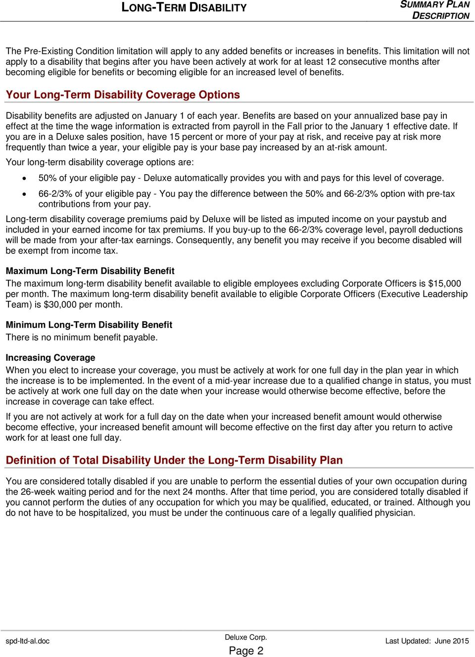 increased level of benefits. Your Long-Term Disability Coverage Options Disability benefits are adjusted on January 1 of each year.