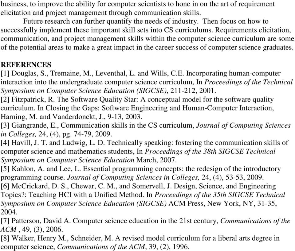 Requirements elicitation, communication, and project management skills within the computer science curriculum are some of the potential areas to make a great impact in the career success of computer
