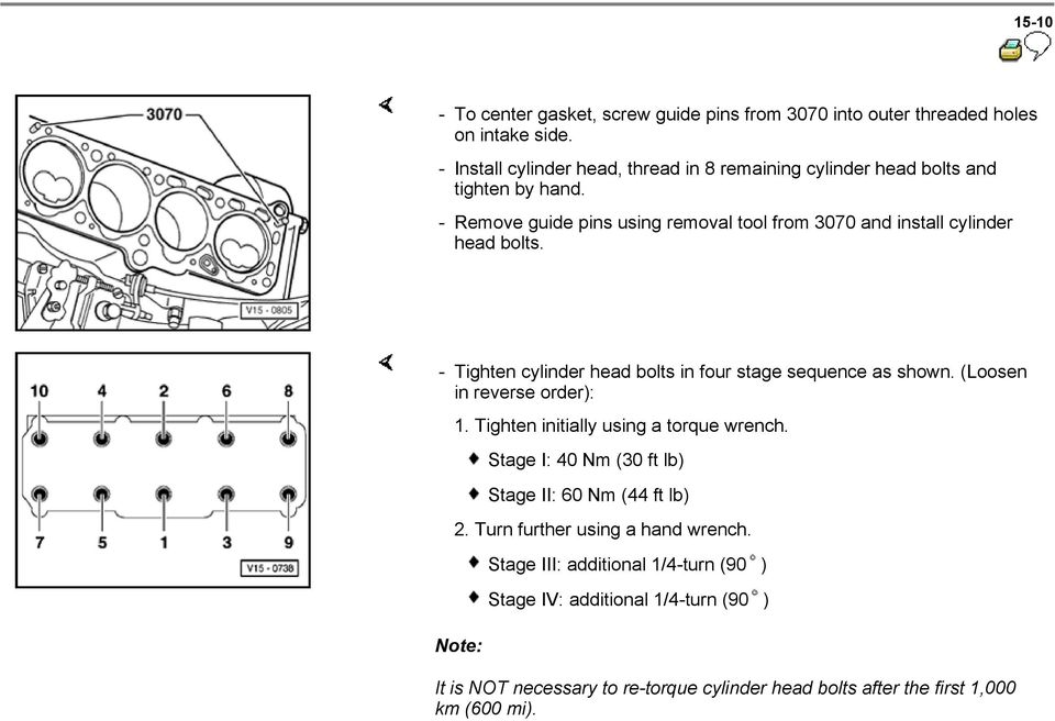 - Remove guide pins using removal tool from 3070 and install cylinder head bolts. - Tighten cylinder head bolts in four stage sequence as shown.