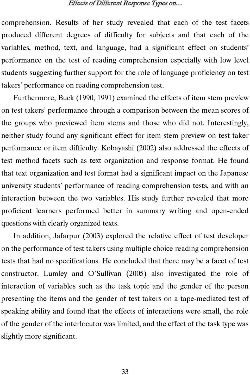 on students performance on the test of reading comprehension especially with low level students suggesting further support for the role of language proficiency on test takers performance on reading