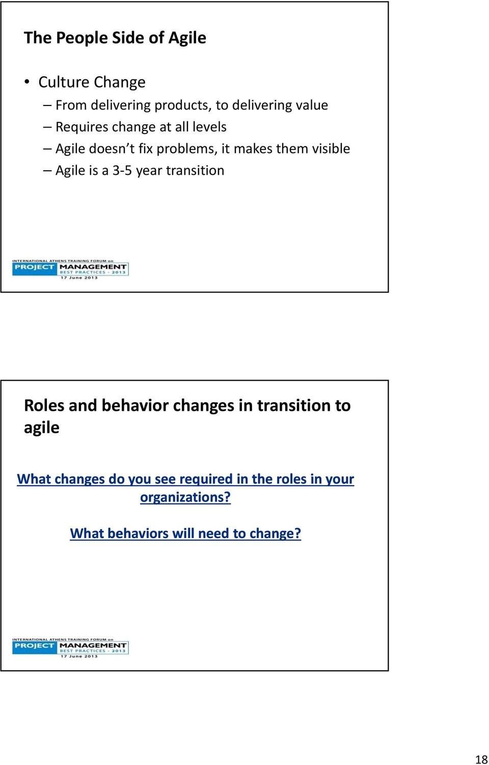 a 3 5 year transition Roles and behavior changes in transition to agile What changes do
