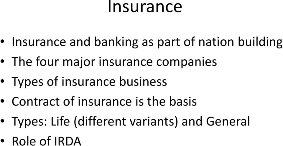 insurance business Contract of insurance is the basis