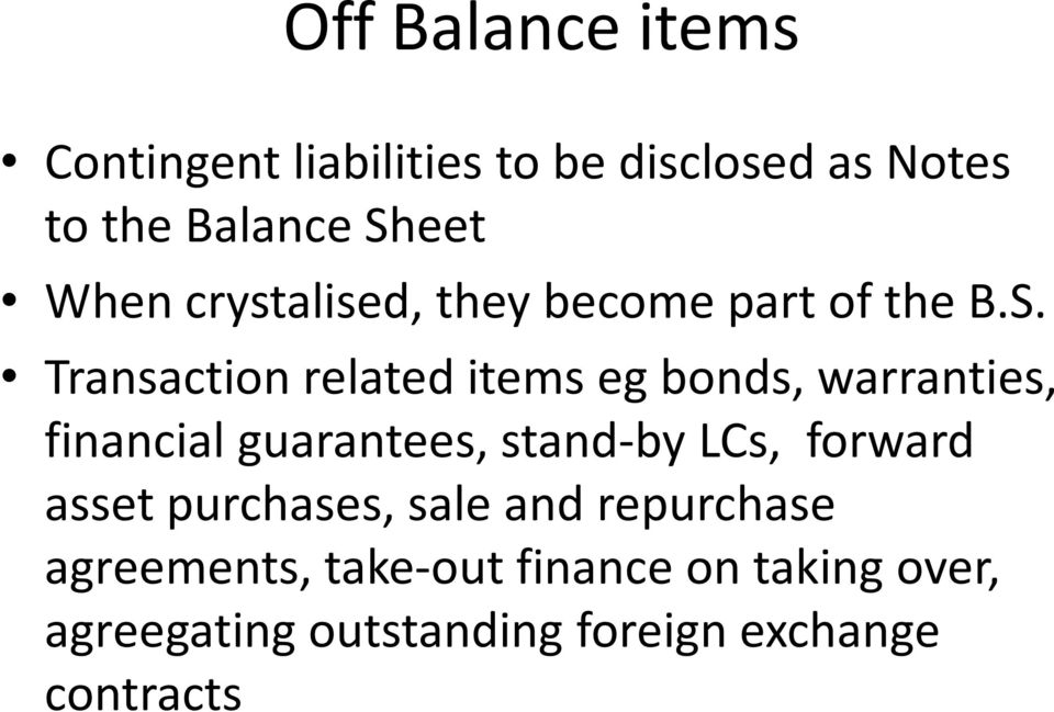 Transaction related items eg bonds, warranties, Transaction related items eg bonds, warranties,