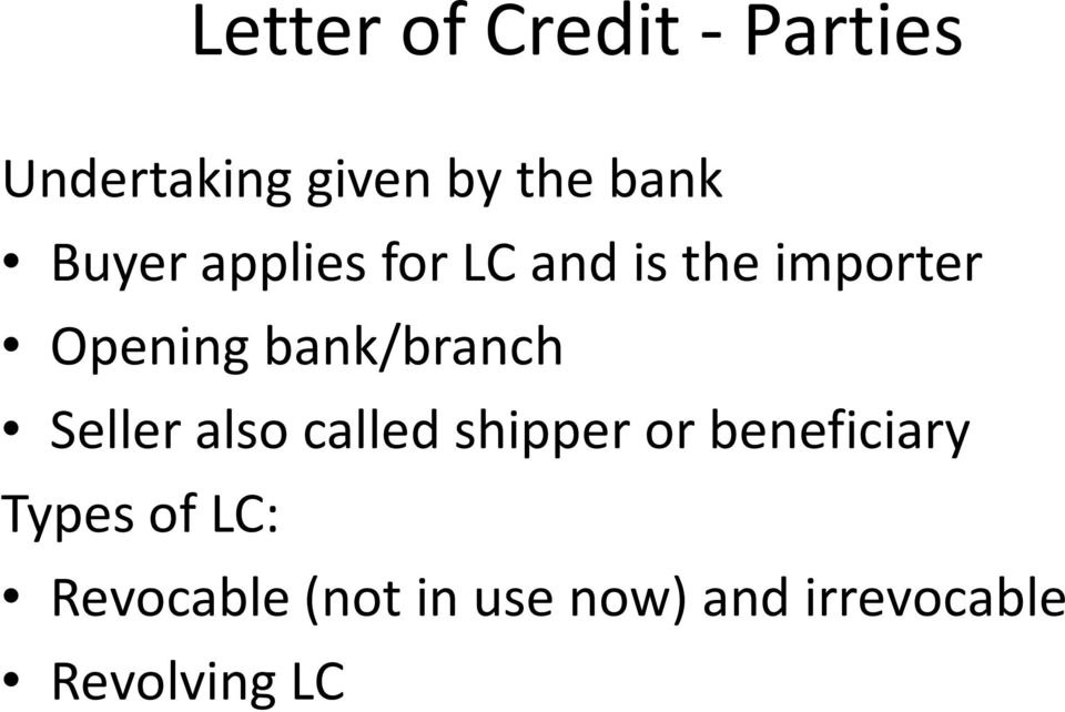 bank/branch Seller also called shipper or beneficiary