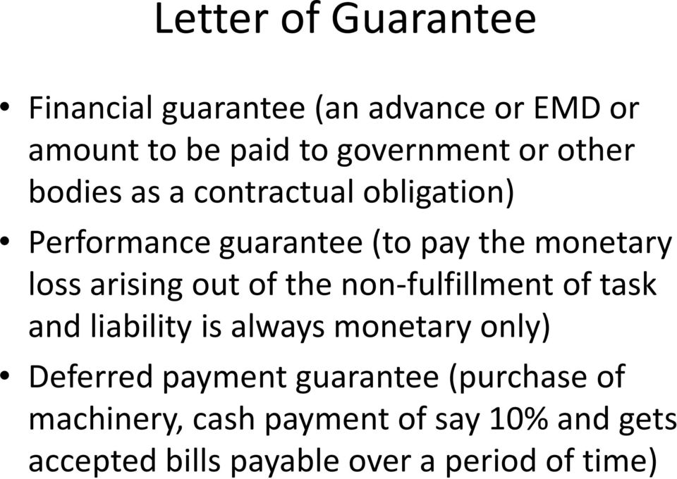 out of the non-fulfillment of task and liability is always monetary only) Deferred payment