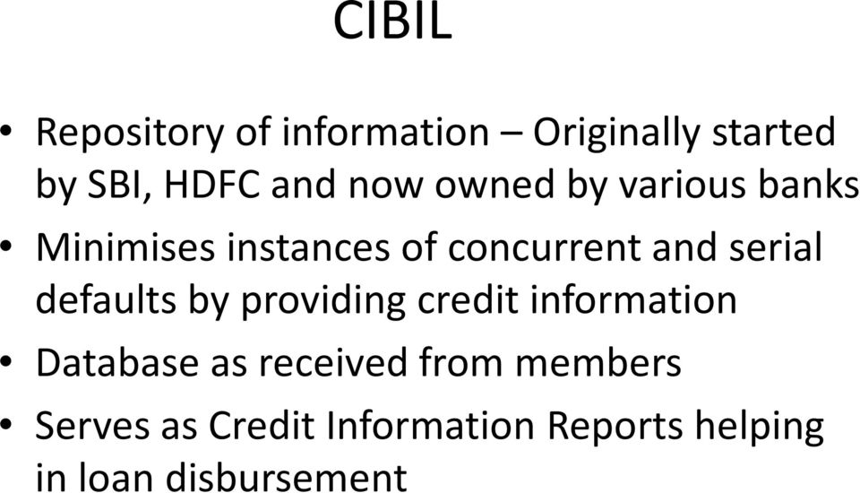 serial defaults by providing credit information Database as received