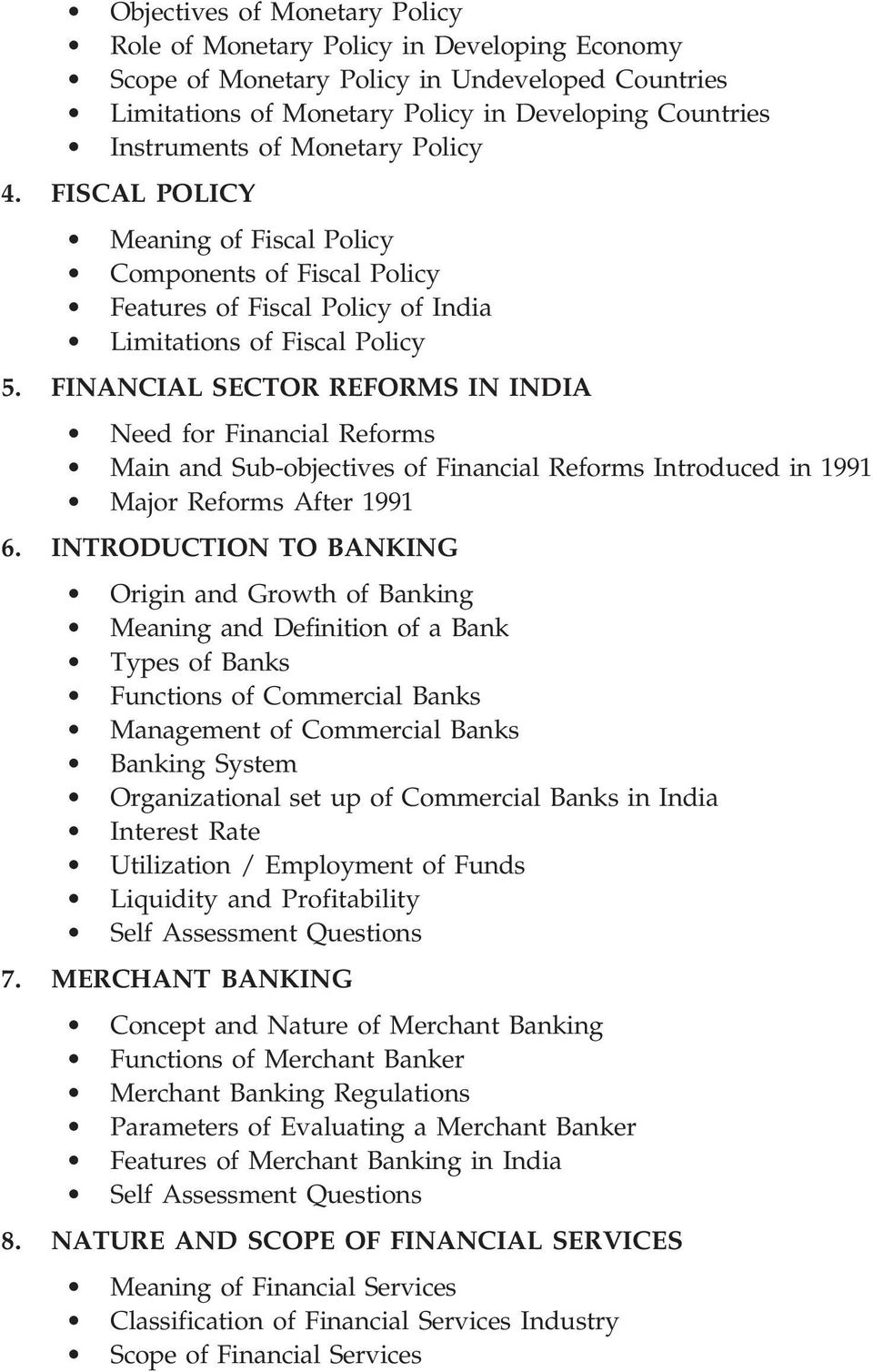 FINANCIAL SECTOR REFORMS IN INDIA Need for Financial Reforms Main and Sub-objectives of Financial Reforms Introduced in 1991 Major Reforms After 1991 6.