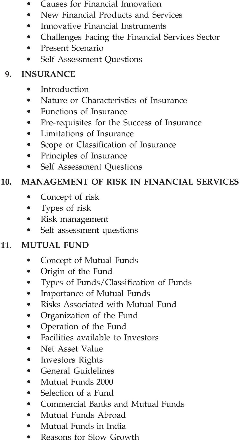 Insurance 10. MANAGEMENT OF RISK IN FINANCIAL SERVICES Concept of risk Types of risk Risk management Self assessment questions 11.