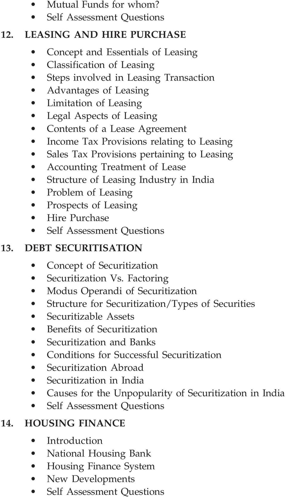 Contents of a Lease Agreement Income Tax Provisions relating to Leasing Sales Tax Provisions pertaining to Leasing Accounting Treatment of Lease Structure of Leasing Industry in India Problem of