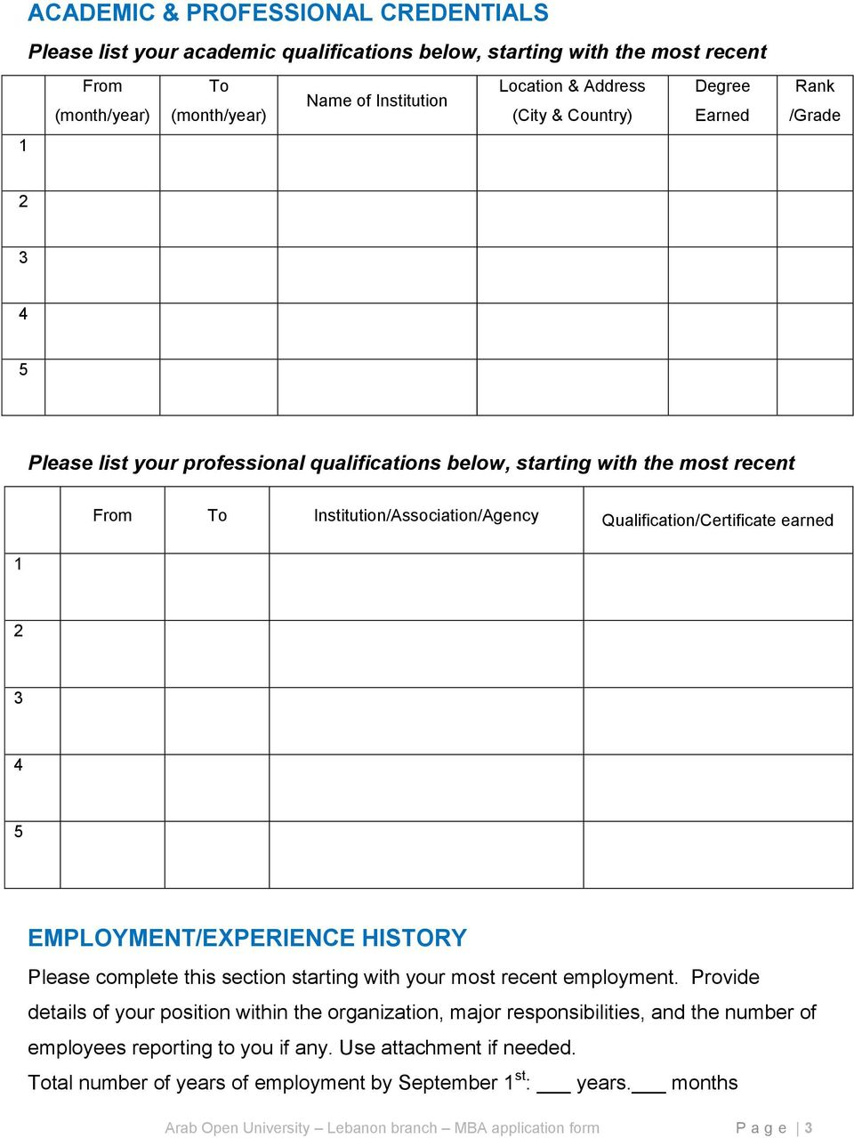4 5 EMPLOYMENT/EXPERIENCE HISTORY Please complete this section starting with your most recent employment.
