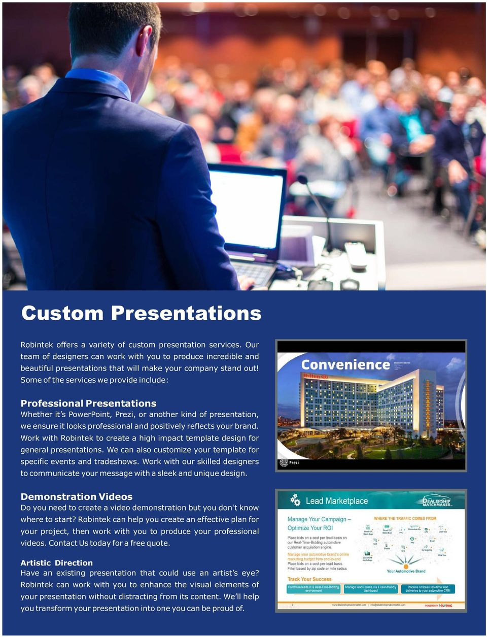 Some of the services we provide include: Professional Presentations Whether it s PowerPoint, Prezi, or another kind of presentation, we ensure it looks professional and positively reflects your brand.