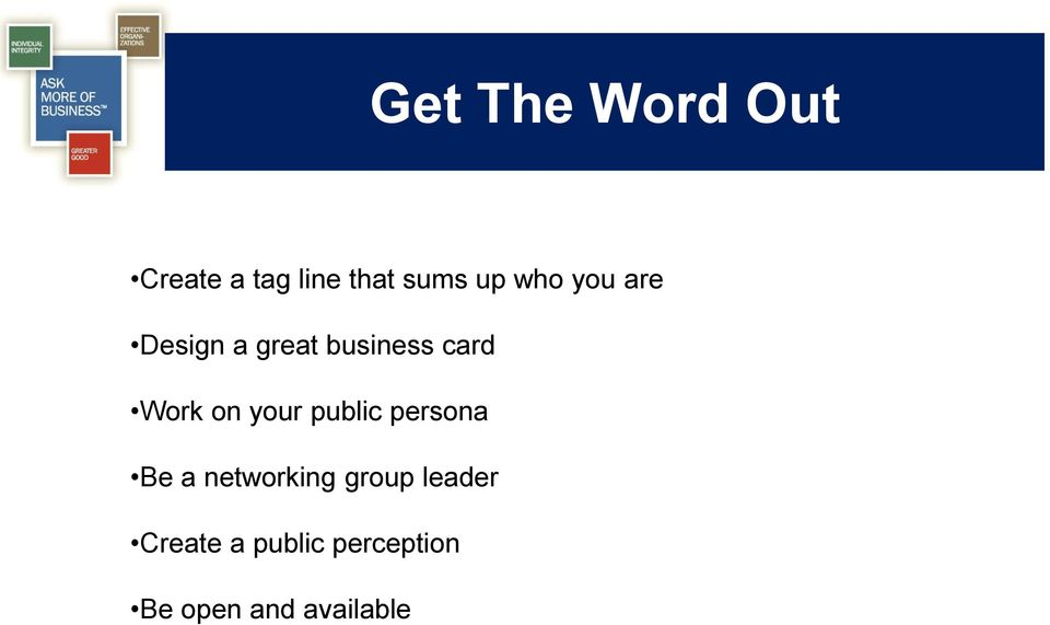 your public persona Be a networking group leader