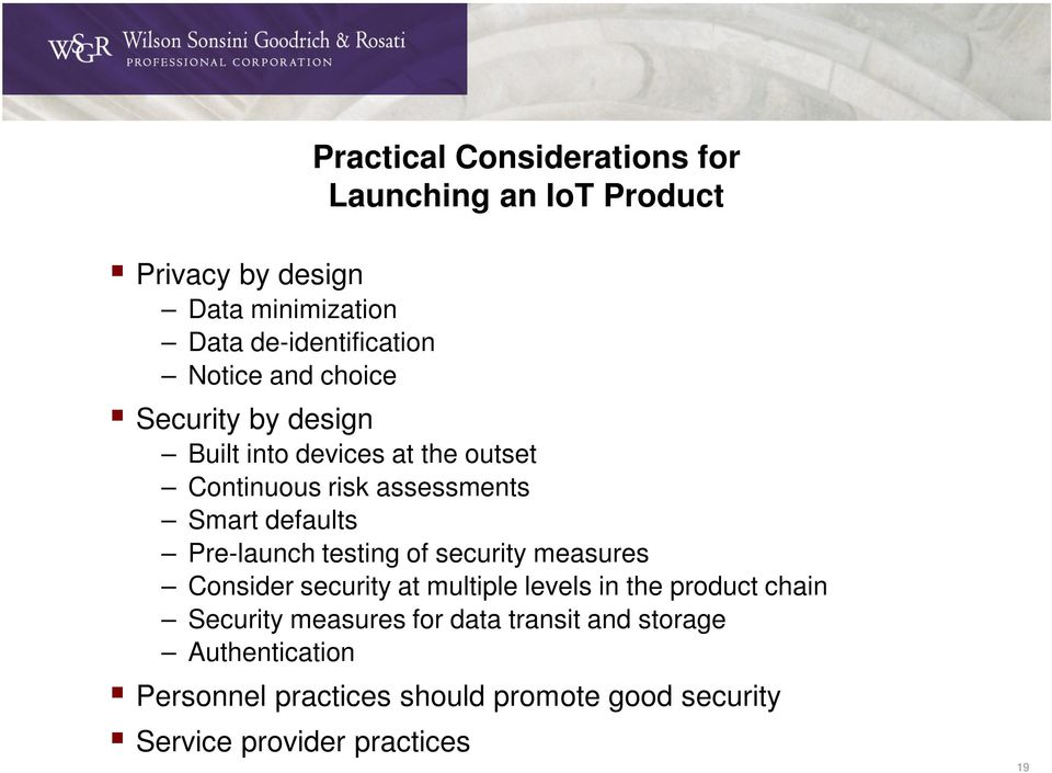 Pre-launch testing of security measures Consider security at multiple levels in the product chain Security measures